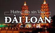 Những thủ tục làm visa Đài Loan nào cần thiết khi đi du lịch?