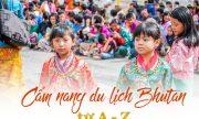 Cẩm nang du lịch Bhutan – Những điều quan trọng nhất định phải biết